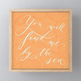 You will find me by the sea (Orange) Framed Mini Art Print