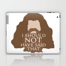 I Should Not Have Said That Laptop & iPad Skin
