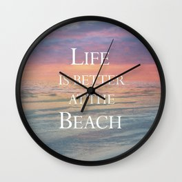 Life is Better at the Beach Wall Clock