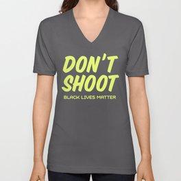 """""""Don't Shoot"""" Black Lives Matter print Unisex V-Neck"""