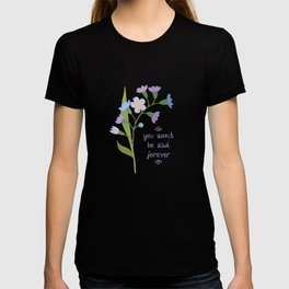 You Won't Be Sad Forever T-shirt