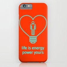 Life is energy, power yours! iPhone 6s Slim Case