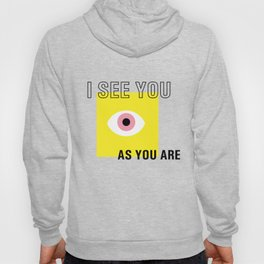 I see you as you are Hoody