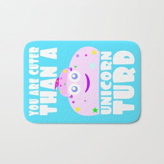 You Are Cuter Than A Unicorn Turd Bath Mat