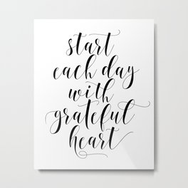 Start Each Day With A Grateful Heart Print - Home Office Sign Wall Art - Gallery Wall Metal Print