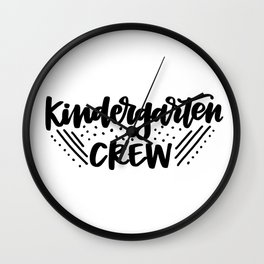 Kindergarten crew Wall Clock