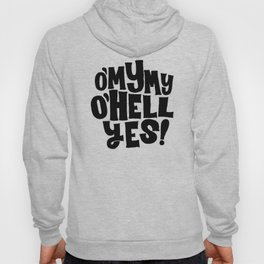 Oh my my, oh hell yes Hoody