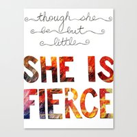 though she be but little Canvas Prints featuring though she be but little she is fierce by Brittany Alyse