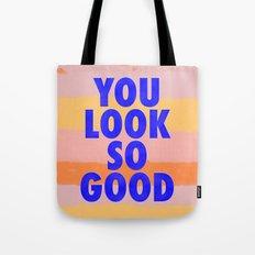You Look So Good! Tote Bag