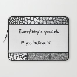 Everything is possible if you believe it Laptop Sleeve