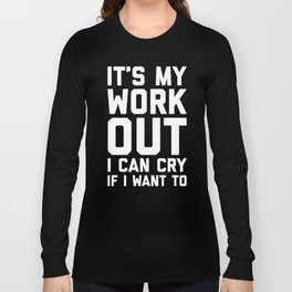 It's My Workout Funny Gym Quote Long Sleeve T-shirt