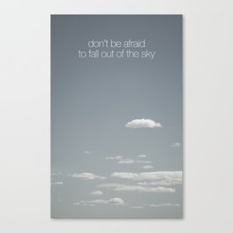 Don't Be Afraid Canvas Print