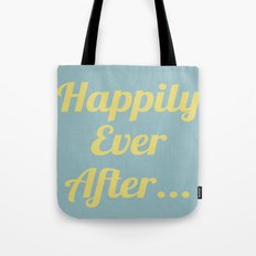 Happily Ever After... Tote Bag