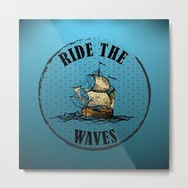 Ride the Waves Metal Print