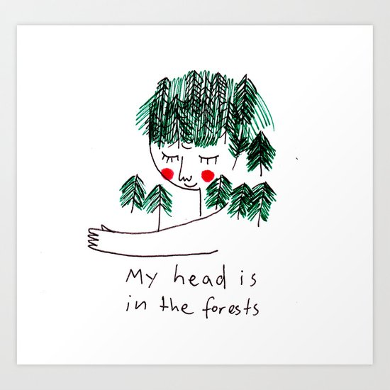 My head is in the forests Art Print