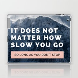 it does not matter how slow you go so long as you don't stop quote Laptop & iPad Skin