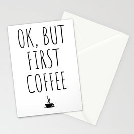 OK But First Coffee Drink Gift Funny Stationery Cards