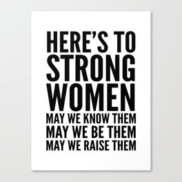 Here's to Strong Women Canvas Print