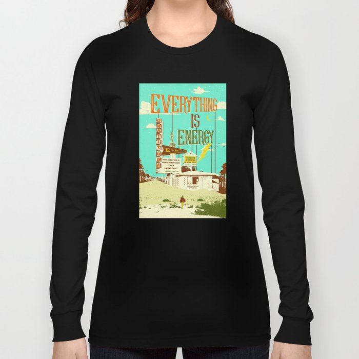 EVERYTHING IS ENERGY Long Sleeve T-shirt