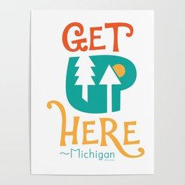 Get UP Here - Mi Peninsula Poster