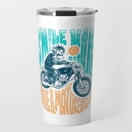 Smile More, Ride a Motorcycle Travel Mug
