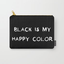 Black is my happy color Cool Quote Carry-All Pouch
