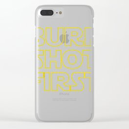 Burr shot first Clear iPhone Case
