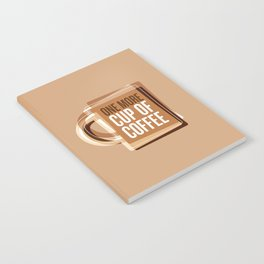 One More Cup Of Coffee Notebook