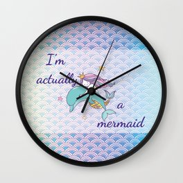 I'm Actually a Mermaid - Mermaids Scales and Dolphin Wall Clock