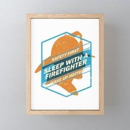Sleep With A Firefigther Fireman Hat Fire Service Brigade Eater Framed Mini Art Print