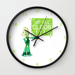 UR ALL CLODS!!!! Wall Clock