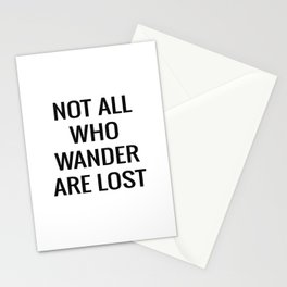 not all who wander are lost Stationery Cards