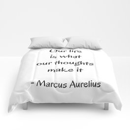 STOIC philosophy quotes - Marcus Aurelius - Our life is what our thoughts make it Comforters