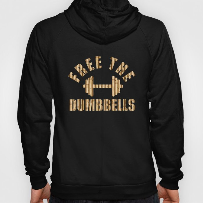 Free The Dumbbells Wood Hoody