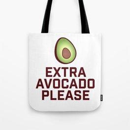 Extra Avocado Please Tote Bag