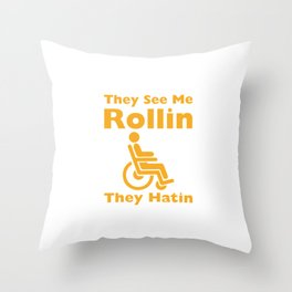 They See Me Rolling They Hating Funny Wheelchair T-shirt Throw Pillow