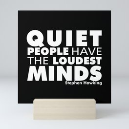 Quiet People have the Loudest Minds | Typography Introvert Quotes Black Version Mini Art Print