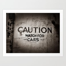 Caution: Watch For Cars Art Print