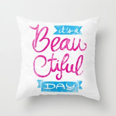 It´s a Beautiful Day Throw Pillow