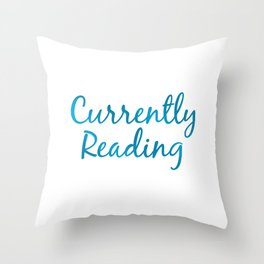 CURRENTLY READING blue Throw Pillow