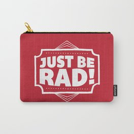 Just be Rad! Carry-All Pouch