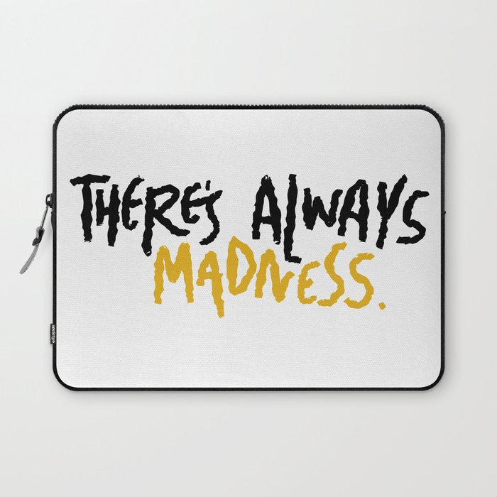 There's Always Madness Laptop Sleeve