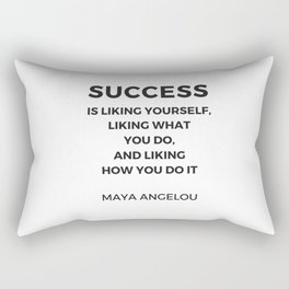 Maya Angelou Inspiration Quotes -  SUCCESS is liking yourself Rectangular Pillow