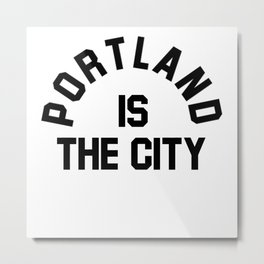 P-TOWN IS THE CITY! Metal Print