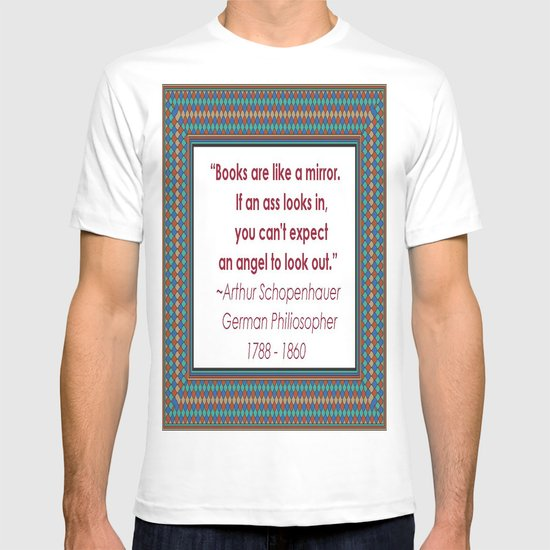 Books are like a mirror - Arthur Schopenhauer T-shirt