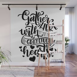 Gather Here With A Grateful Hearts Thanksgiving Wall Mural