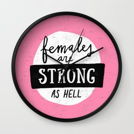 Females Are Strong As Hell Pink Wall Clock