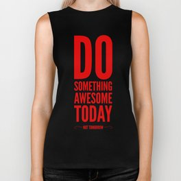 Do Something Awesome Today | Inspirational Art Biker Tank