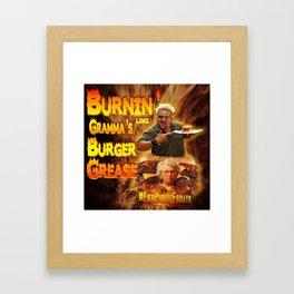 Burn Like Gramma's Burger Grease Framed Art Print