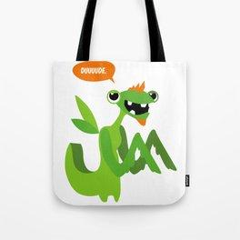 Grasshopper - Dude. Tote Bag